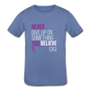 Never give up on something you believe in  Kids' Tri-Blend T-Shirt - heather Blue