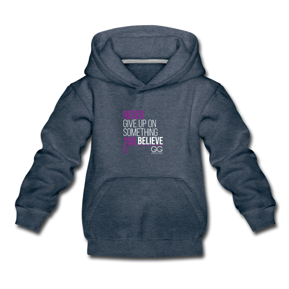 Never give up on something you believe in  Kids' Premium Hoodie - heather denim