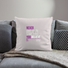 "Never Give Up Throw Pillow Cover 18"" x 18"" - light taupe"