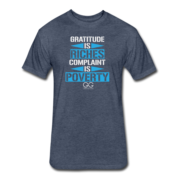 Gratitude is Riches Complaint is Poverty Next Level Mens t-shirt - heather navy