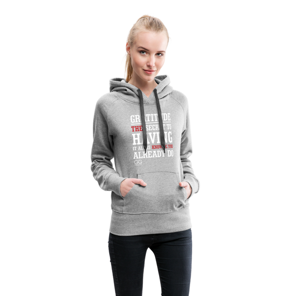 Gratitude is the Secret Women's Premium Hoodie - heather gray
