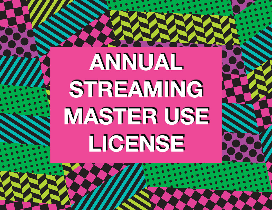Annual Streaming Master Use License