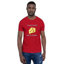 "Load image into Gallery viewer, ""Every Bread Got It Cheese"" Short-Sleeve Unisex T-Shirt - ULTRAmarine"