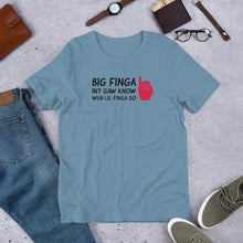 "Load image into Gallery viewer, ""Big Finga Int Gaw Know"" Short-Sleeve Unisex T-Shirt - ULTRAmarine"