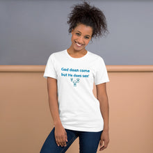"Load image into Gallery viewer, ""God Don' Come But"" Short-Sleeve Unisex T-Shirt - ULTRAmarine"