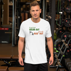 """""""If you don't wear out, you would rust out"""" unisex Caribbean t-shirt"""