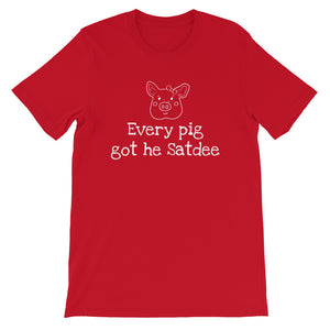 """Every Pig Got He Satdee"" Short-Sleeve Unisex T-Shirt - ULTRAmarine"