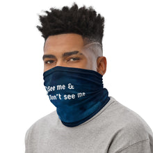 "Load image into Gallery viewer, ""See Me Don't See Me"" Neck Gaiter Face Mask"