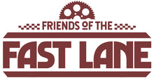 FRIENDS OF THE FAST LANE