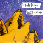 "Little Lungs : Hoist Me Up! (7"", EP)"