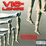 Vio-Lence : Oppressing The Masses (CD, Album)