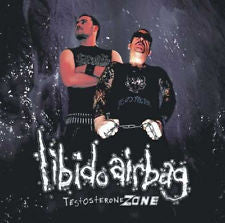 Libido Airbag : Testosterone Zone (CD, Album)