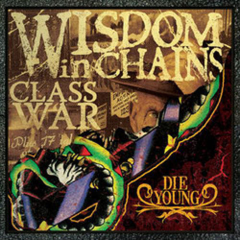 Wisdom In Chains : Class War / Die Young (CD, Album, RE + CD, Album, RE + Comp)