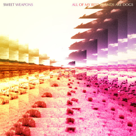 Sweet Weapons - All Of My Best Friends Are Dogs (LP, Wat) (VG+)