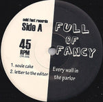 "Full Of Fancy - Every Wall In The Parlor (7"") (NM or M-)"