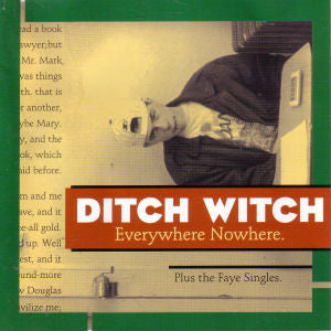 Ditch Witch - Everywhere Nowhere (CD, Album) (VG+)