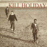 Kill Holiday - Monitor Dependency (CD, Maxi) (NM or M-)
