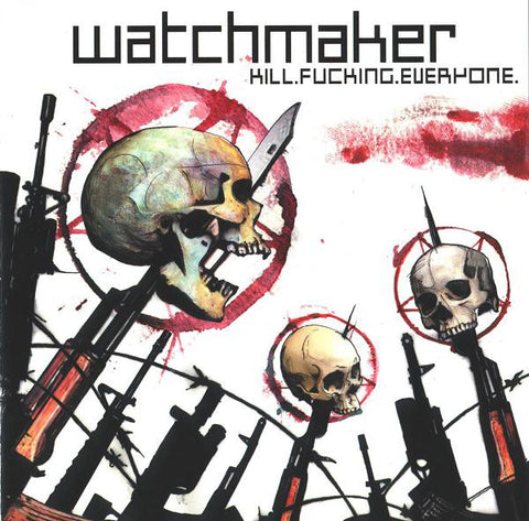 Watchmaker (3) - Kill.Fucking.Everyone. (CD, Album) (NM or M-)