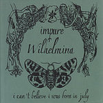 Impure Wilhelmina - I Can`t Believe I Was Born In July (CD, Album, Dig) (VG+)