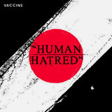 "Vaccine (3) - Human Hatred (7"", RP, Gre) (NM or M-)"