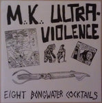 M.K. Ultraviolence - Eight Bongwater Cocktails (7`, EP) (VG)