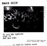 Hard Skin (2) - We Are The Wankers (7`) (NM or M-)