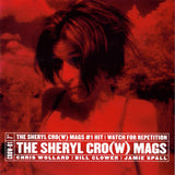 "The Sheryl Cro(w) Mags - The Sheryl Cro(w) Mags #1 Hit (7"", Single, Pin) (VG+)"