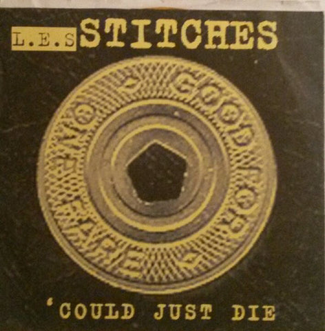 L.E.S. Stitches - `Could Just Die (7`, Gol) (VG+)
