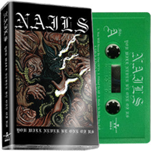 Nails - You Will Never Be One Of Us (Cass, Album, Ltd) (NM or M-)