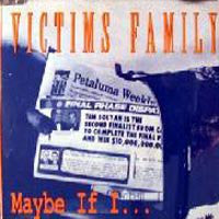 "Victims Family - Maybe If I... (7"") (VG+)"