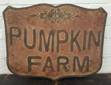 "Load image into Gallery viewer, Embossed Metal ""Pumpkin Farm"" Sign"