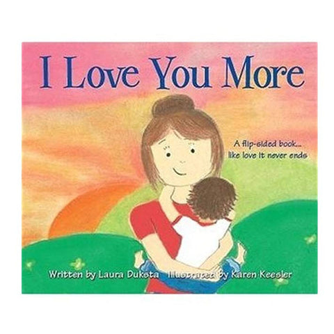 I Love You More by Laura Duksta Board Book