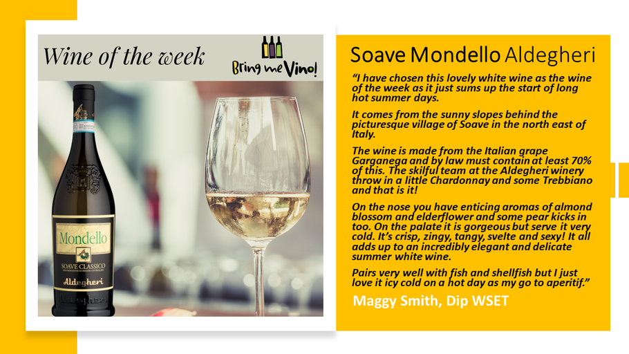 Wine of the week starting 27 May 2020 is Soave Mondello Aldegheri