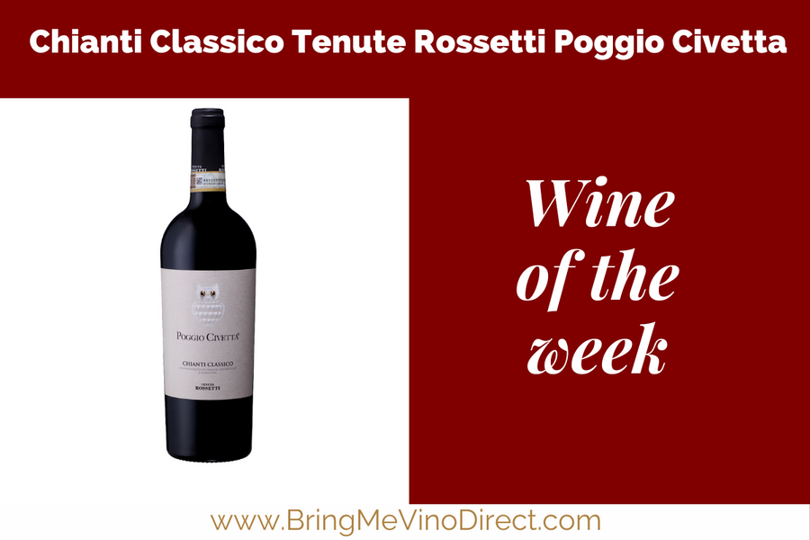 Our wine of the week starting 1 September 2020 is Chianti Classico Tenute Rossetti Poggio Civetta