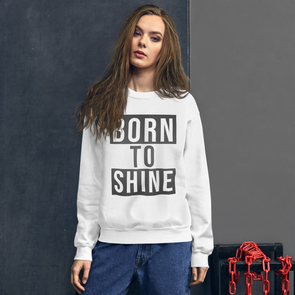 "Sweatshirt ""Born To Shine"""