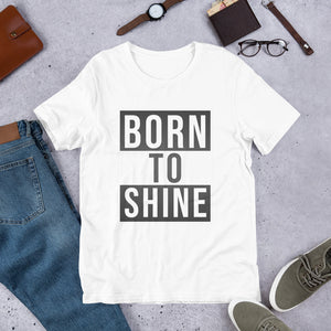 "Short Sleeve T-Shirt ""Born To Shine"""