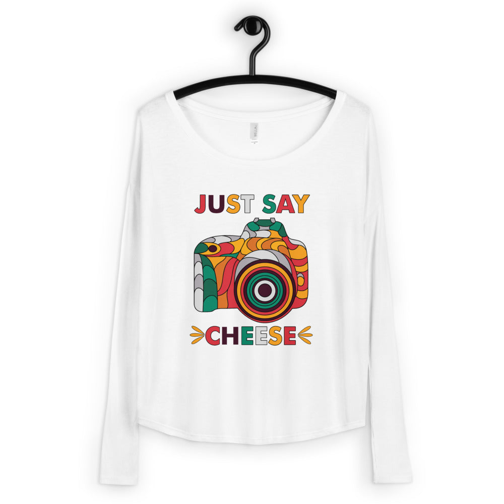 "Women's Long Sleeve T-Shirt ""Just Say Cheese"""