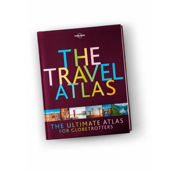 The Travel Atlas: The Ultimate Atlas for Globe Trotters (Lonely Planet)