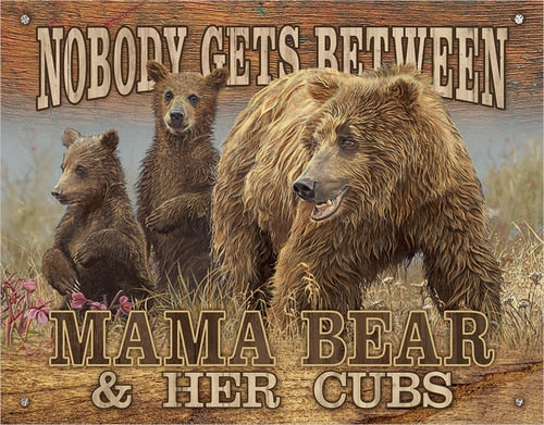 "Mama Bear - Get Between Tin Sign 16"" W x 12.5"" H"
