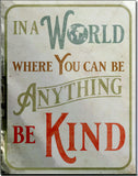 "Be Kind-Tin Sign 16"" W x 12.5"" H"