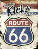 "Rt 66 Kicks-Tin Sign 16"" W x 12.5"" H"