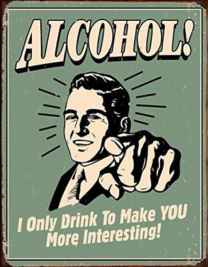 Alcohol! Tin Sign 12 x 16in