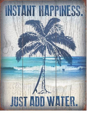Instant Happiness Just Add Water Beach Rustic Tin Sign 16 x 12.5
