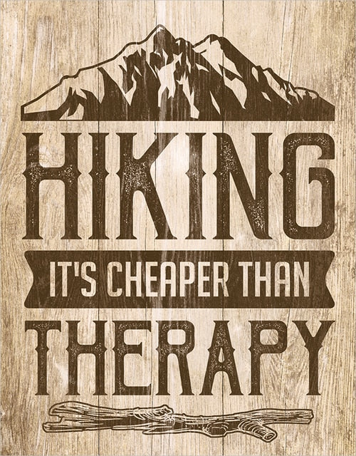 "Hiking- Therapy-Tin Sign 16"" W x 12.5"" H"