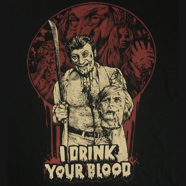 """I DRINK YOUR BLOOD"" SHIRT"