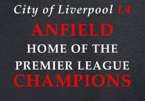 City of Liverpool L4 Home of the Premier League Champions LFC T Shirt available in white/red/black