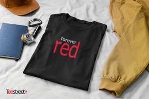 Forever Red T Shirts available in red/white/black