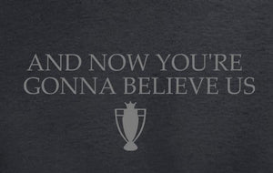 And Now You're Gonna Believe Us LFC T Shirt available in white/red/black