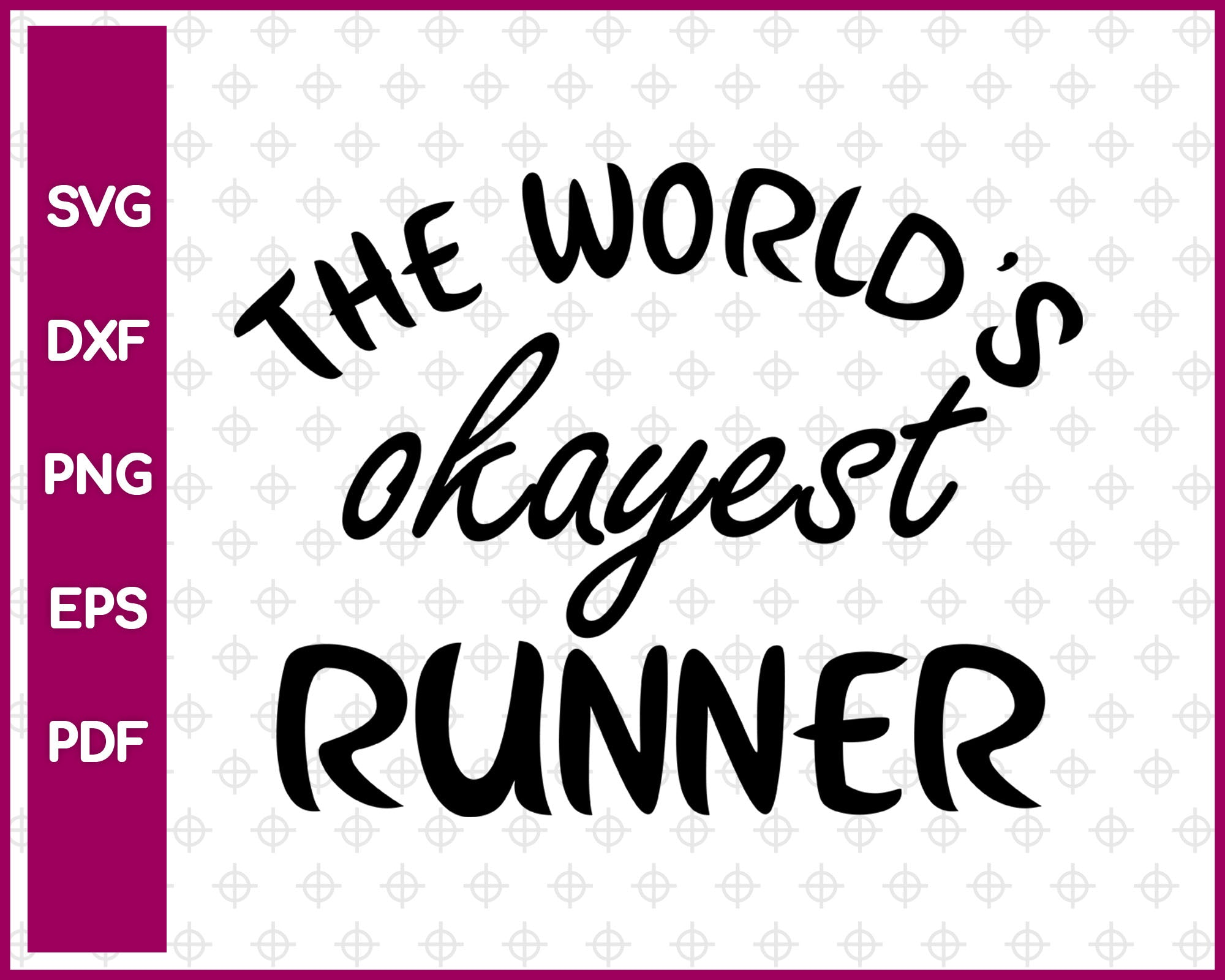 The World's Okayest Runner Svg is a funny shirt design, Running Svg Dxf Png Eps Pdf Printable Files
