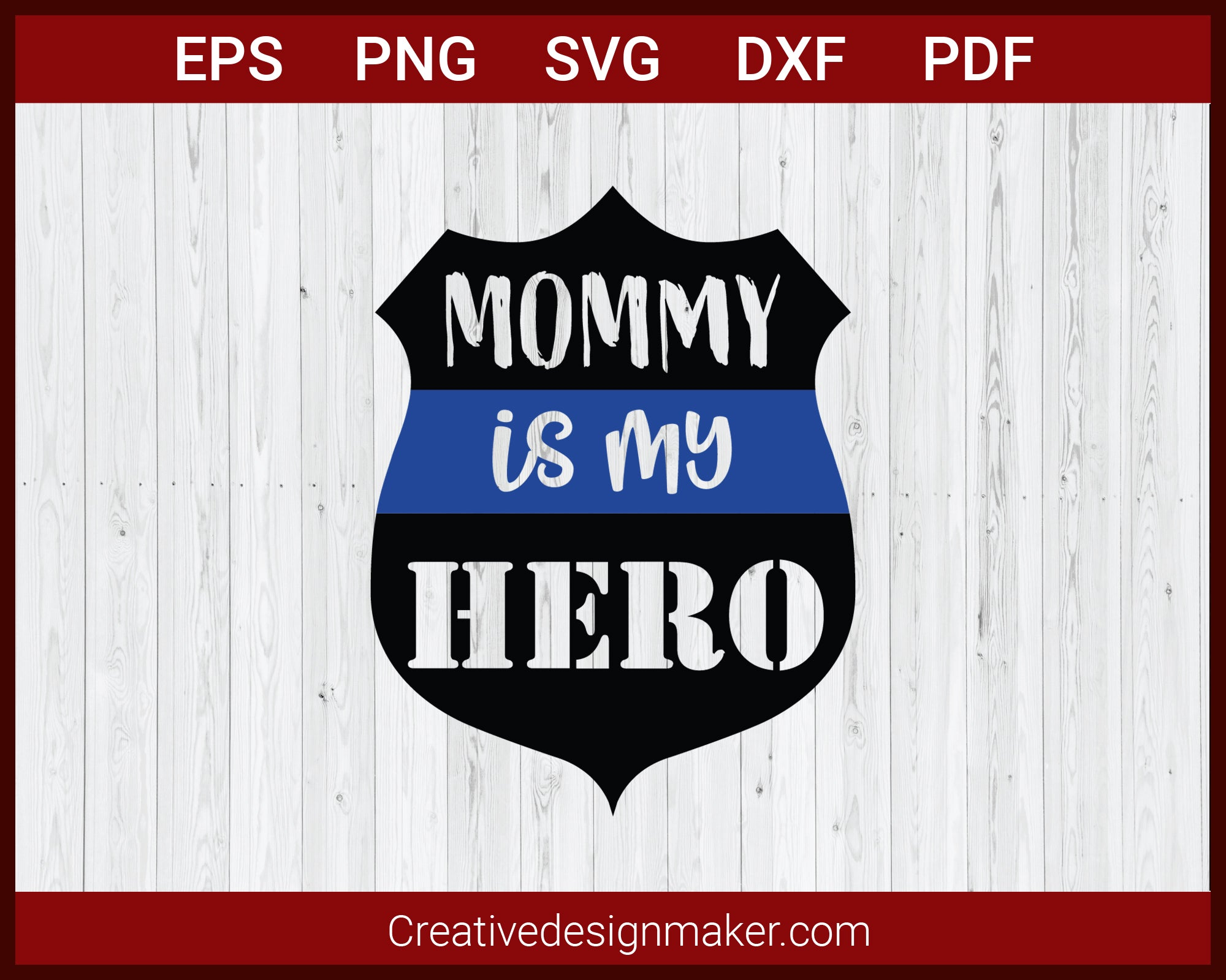 Mommy Is My Hero Police Badge Mother's Day SVG Cricut Silhouette DXF PNG EPS Cut File
